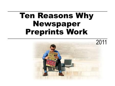 Ten Reasons Why Newspaper Preprints Work 2011. Environment.