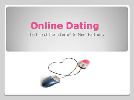 Online Dating The Use of the Internet to Meet Partners.