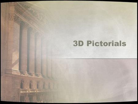 3D Pictorials. Isometric PictorialOblique Pictorial.