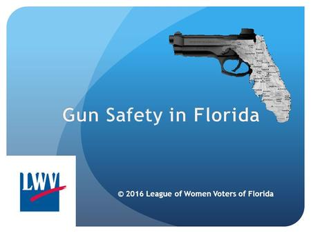 © 2016 League of Women Voters of Florida. LWVF Position Copyright 2016 League of Women Voters of Florida The LWVF supports regulations concerning the.