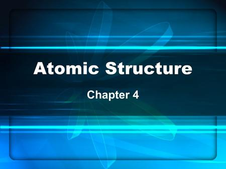 Atomic Structure Chapter 4. What is an atom? Draw a circle map for atoms Atom: the smallest particle of an element that retains its identity in a chemical.