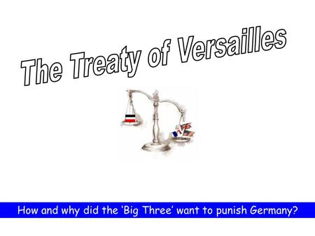 How and why did the 'Big Three' want to punish Germany?