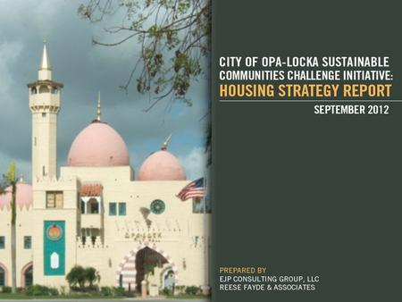 Opa-Locka Is Older and Aging Opa-locka Residents Are Also…  Poor  Primarily Renters  Burdened by Housing Costs Without deliberate and now unanticipated.