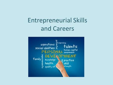 "Entrepreneurial Skills and Careers. Need for Entrepreneurial Skills ""Since small businesses have created the majority of new jobs over the last few decades,"