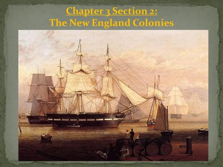 Chapter 3 Section 2: The New England Colonies. Pilgrims and Puritans: After the Protestant Reformation, religious tensions remained high. A group of Protestants.
