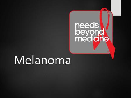 Melanoma. Skin Cancer  Most common type of cancer in the United States  The Skin is one of the most important parts of your body Information provided.