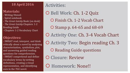 Activities:  Bell Work: Ch. 1-2 Quiz  Finish Ch. 1-2 Vocab Chart  Stamp p. 64-65 and 68-69  Activity One: Ch. 3-4 Vocab Chart  Activity Two: Begin.