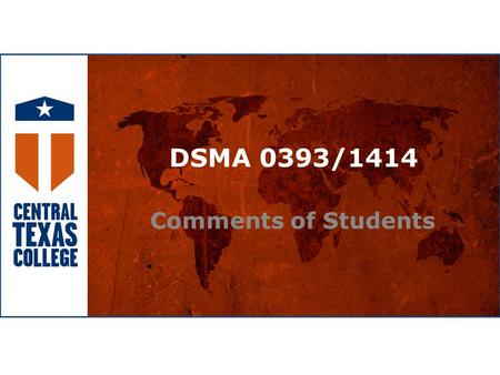 DSMA 0393/1414 Comments of Students. Co-requisite Model Student Comments Students were given this request on their final examination: Write a statement.
