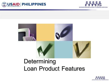 Determining Loan Product Features. Microfinance product for the Micro-entrepreneur.