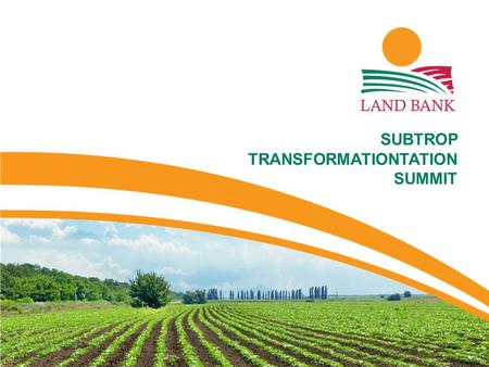 DATE: 27 August SUBTROP TRANSFORMATIONTATION SUMMIT.