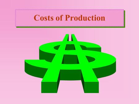 Costs of Production. COSTS ( in Economics ) that deal with forgoing the opportunity to produce alternative goods and services. The OPPORTUNITY COST of.