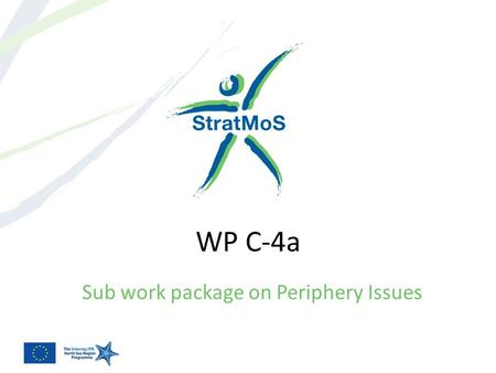 WP C-4a Sub work package on Periphery Issues. Backgound Process Outcomes Distribution Issues for discussion/ input Document Date Page.