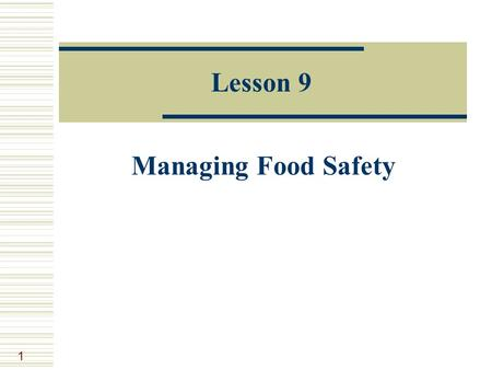1 Lesson 9 Managing Food Safety. 2 NASA Food Consultant  You and your team have been put in charge of providing safe food for astronauts traveling to.