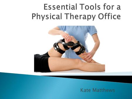 Kate Matthews.  A physical therapist's main job is to help people who have been injured. Their goal is to restore physical mobility and joint function.