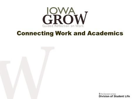 Connecting Work and Academics. Meet and Greet In groups of 2-3 share your name, department, student employee supervision and what you are hoping to gain.