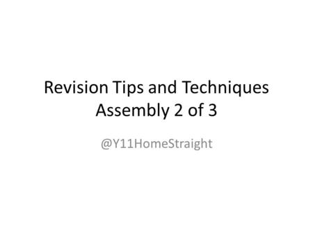 Revision Tips and Techniques Assembly 2 of