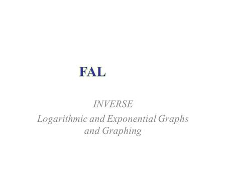 INVERSE Logarithmic and Exponential Graphs and Graphing.