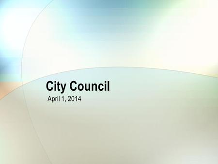 City Council April 1, 2014. 2014-2019 Capital Improvement Plan 1/14/2014Budget staff sent CIP forms and instructions to divisions 1/28/2014Projects submitted.