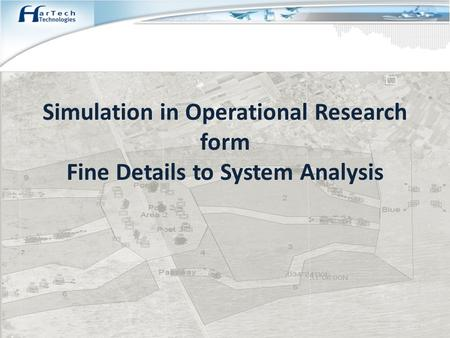 Simulation in Operational Research form Fine Details to System Analysis.