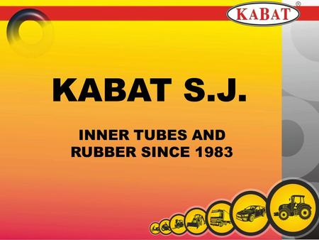 INNER TUBES AND RUBBER SINCE 1983 KABAT S.J.. COMPANY PROFILE.