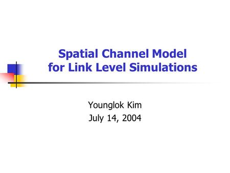 Outline Importance of spatial channel model (SCM)