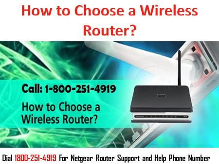 Dial 1800-251-4919 For Netgear Router Support and Help Phone Number.