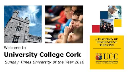 Sunday Times University of the Year 2016 Welcome to University College Cork.