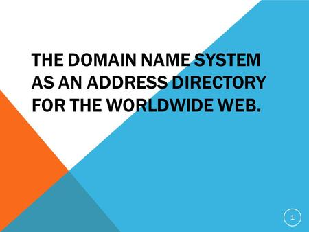 THE DOMAIN NAME SYSTEM AS AN ADDRESS DIRECTORY FOR THE WORLDWIDE WEB. 1.