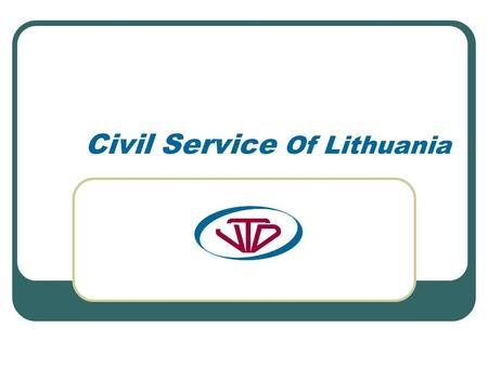 Civil Service Of Lithuania. Structure of employment in state sector CIVIL SERVICE DEPARTMENT UNDER THE MINISTRY OF THE INTERIOR Health service and social.
