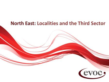 North East: Localities and the Third Sector. What this ThinkSpace will cover 1.Third Sector in the South East Locality – Voluntary Sector Forums – Other.