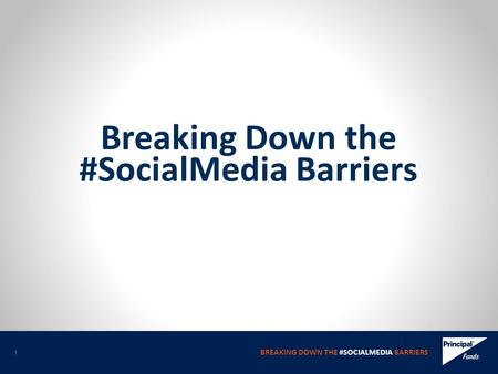 BREAKING DOWN THE #SOCIALMEDIA BARRIERS 1 Breaking Down the #SocialMedia Barriers.