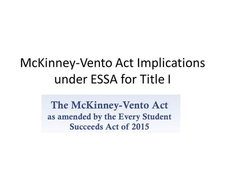 McKinney-Vento Act Implications under ESSA for Title I.