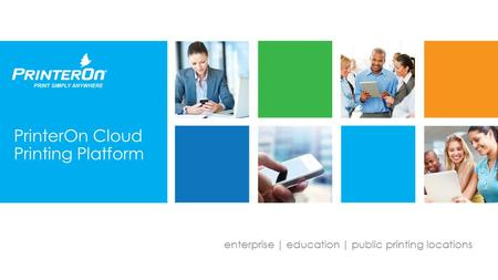 Enterprise | education | public printing locations PrinterOn Cloud Printing Platform.