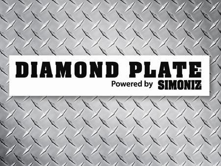 ® 1. Table of Contents What is DIAMOND PLATE ? The Chemistry of DIAMOND PLATE What Does DIAMOND PLATE Protect Against? What Does the DIAMOND PLATE Package.