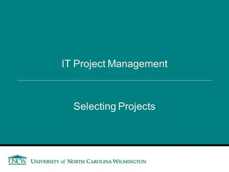 Selecting Projects IT Project Management. Project Initiation: Strategic Planning First step in initiating projects: look at the big picture, organization's.