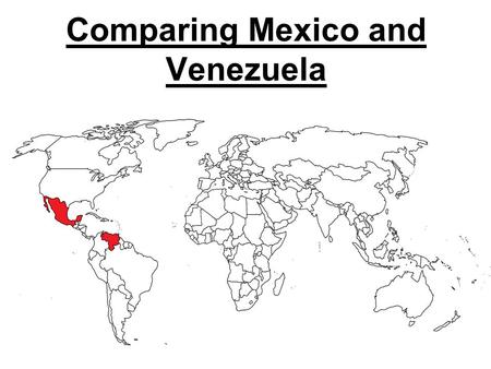 Comparing Mexico and Venezuela. Mexico: Location & Climate Many types of landforms from plateaus to steep mountains to dense forests.