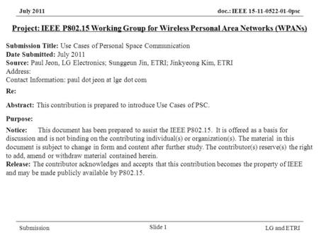 July 2011doc.: IEEE 15-11-0522-01-0psc SubmissionLG and ETRI Project: IEEE P802.15 Working Group for Wireless Personal Area Networks (WPANs) Submission.