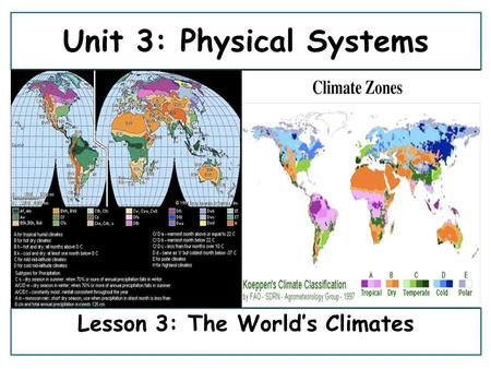 Unit 3: Physical Systems Lesson 3: The World's Climates.