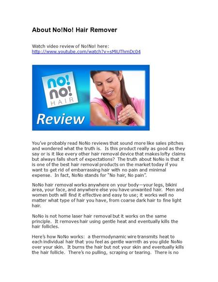 About No!No! Hair Remover Watch video review of No!No! here:  You've probably read NoNo reviews that sound more.