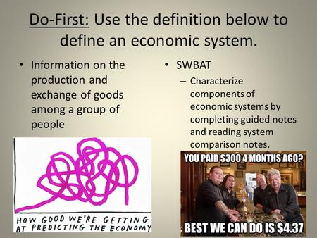 Do-First: Use the definition below to define an economic system.
