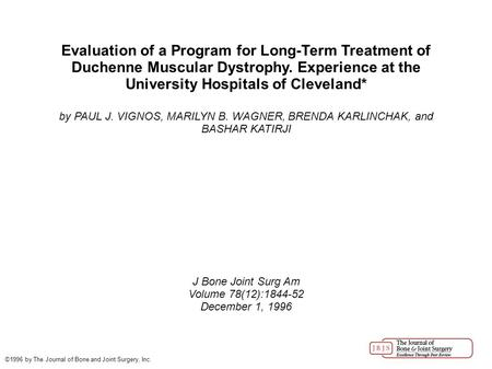 Evaluation of a Program for Long-Term Treatment of Duchenne Muscular Dystrophy. Experience at the University Hospitals of Cleveland* by PAUL J. VIGNOS,