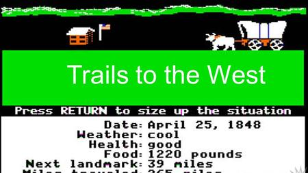 TRAILS TO THE WEST Trails to the West. TRAILS OF THE WEST Santa Fe Trail Oregon Trail Mormon Trail Spanish Trail.