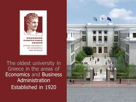 The oldest university in Greece in the areas of Economics and Business Administration Established in 1920.