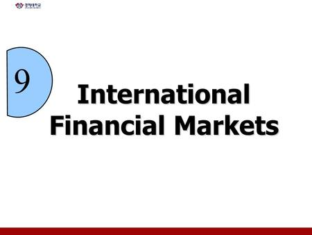 International Financial Markets 9. 9 - 2 Chapter Objectives Discuss the purposes, development, and financial centers of the international capital market.