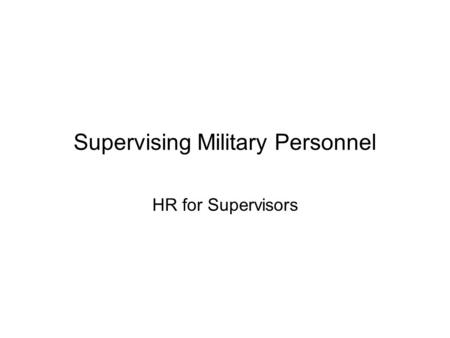 Supervising Military Personnel HR for Supervisors.