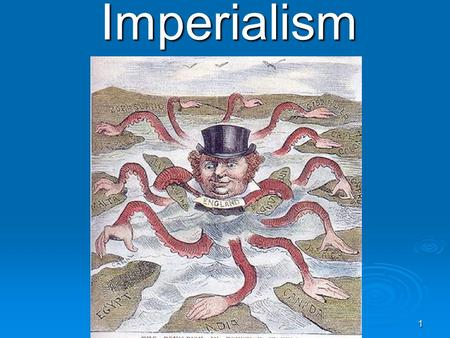 1 Imperialism 2 Let's F O C U S What is Imperialism?