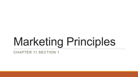Marketing Principles CHAPTER 11 SECTION 1.  Management is the business function of planning, organizing, and controlling all available resources to achieve.