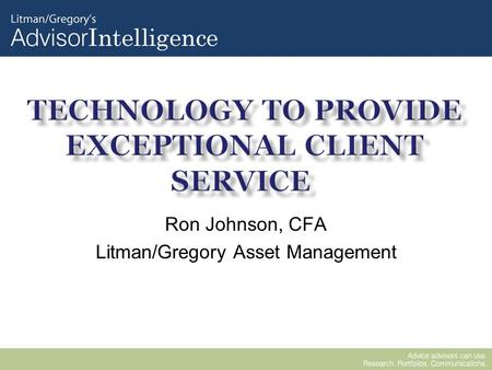 Ron Johnson, CFA Litman/Gregory Asset Management.