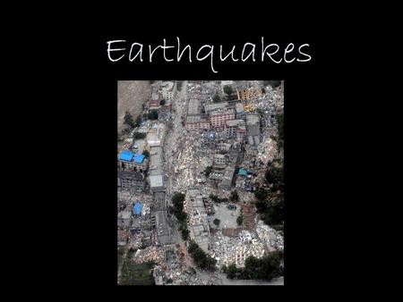 Earthquakes. Earthquake the shaking of the Earth's surface caused by movement along a fault. geological event, not related to weather.