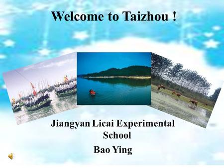 Welcome to Taizhou ! Jiangyan Licai Experimental School Bao Ying.